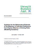 Download: Guideline for the Mathematical Estimate of the Migration of Individual Substances from Organic Material in Drinking Water (New window, pdf, 313 KB)